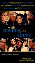 With Friends Like These... - Philip Frank Messina