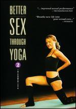 Better Sex Through Yoga, Vol. 2: Intermediate