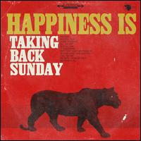 Happiness Is - Taking Back Sunday