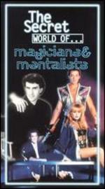 The Secret World of... Magicians & Mentalists