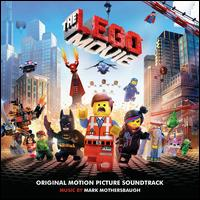 The Lego Movie [Original Motion Picture Soundtrack] - Mark Mothersbaugh