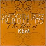 Smooth Jazz Tribute V3 Best of Kem