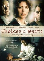 Choices of the Heart-the Margaret Sanger Story