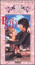 For Pete's Sake - Peter Yates