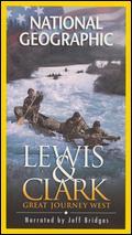 National Geographic: Lewis & Clark - Great Journey West - Bruce Neibaur; Karen Goodman; Kirk Simon