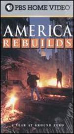 America Rebuilds: A Year at Ground Zero