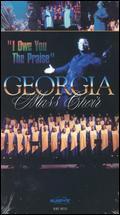 Georgia Mass Choir: I Owe You the Praise -