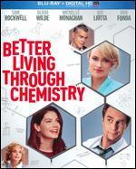 Better Living Through Chemistry [Blu-Ray]