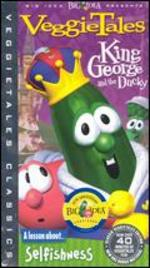 Veggie Tales: King George and the Ducky-a Lesson About Selfishness