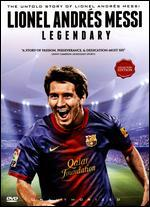 Lionel Andr�s Messi: Legendary - Unauthorized