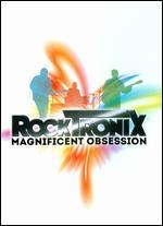 The RockTronix: Magnificent Obsession