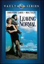 Leaving Normal - Edward Zwick