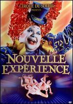 Cirque du Soleil: Nouvelle Exp?rience