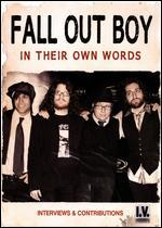 Fall Out Boy-in Their Own Words
