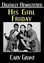 His Girl Friday-Digitally Remastered
