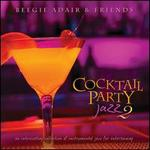 Cocktail Party Jazz 2: An Intoxicating Collection Of Instrumental Jazz For Entertaining