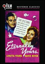 Eternally Yours (the Film Detective Restored Version)