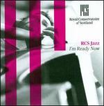 RCS Jazz Department: I'm Ready Now