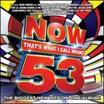 Now That's What I Call Music! 53: The Biggest New Hits On One Album