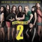 Pitch Perfect 2 [Original Motion Picture Soundtrack]