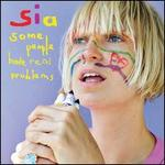 Sia-Some People Have Real Problems