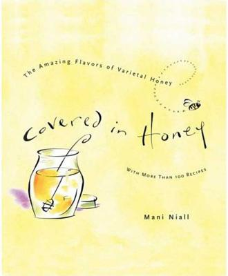 Covered in Honey: The Amazing Flavors of Varietal Honey - Niall, Mani