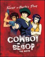 Cowboy Bebop: The Movie - Knockin' on Heaven's Door [Blu-ray]