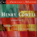 Cowell: Variations for Orchestra; Symphony Nos. 7 & 16 - William Strickland (conductor)
