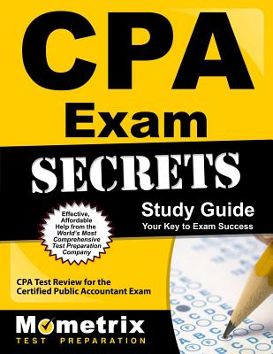 CPA Exam Secrets: CPA Test Review for the Certified Public Accountant Exam - Cpa, Exam Secrets Test Prep Team