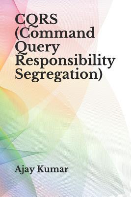 Cqrs (Command Query Responsibility Segregation) - Kumar, Ajay