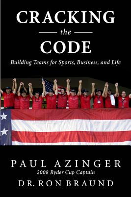 Cracking the Code: The Winning Ryder Cup Strategy: Make It Work for You - Azinger, Paul