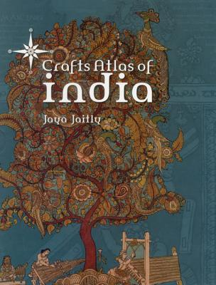 Crafts Atlas Of India, The: A Journey To The Centre Of Calcutta - Das, Soumitra, and Jaitly, Jaya