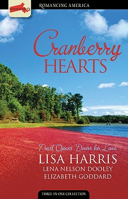 Cranberry Hearts: Trust Opens Doors of Love - Harris, Lisa, and Nelson Dooley, Lena, and Goddard, Elizabeth