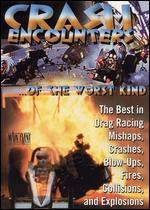 Crash Encounters... of the Worst Kind