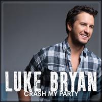 Crash My Party - Luke Bryan