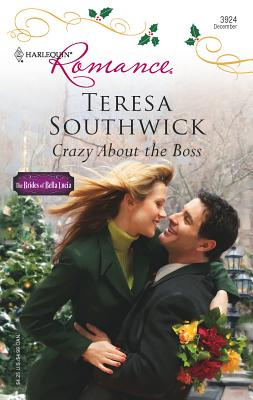 Crazy about the Boss: The Brides of Bella Lucia - Southwick, Teresa