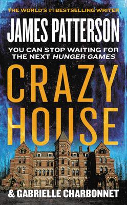 Crazy House - Patterson, James, and Charbonnet, Gabrielle