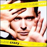 Crazy Love [Expanded Edition] - Michael Buble