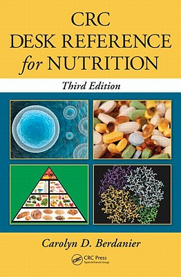 CRC Desk Reference for Nutrition, Third Edition - Berdanier, Carolyn D