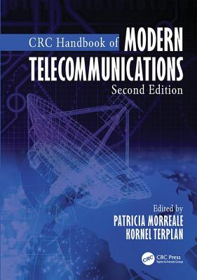 CRC Handbook of Modern Telecommunications - Morreale, Patricia A (Editor), and Terplan, Kornel (Editor)