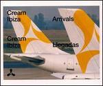 Cream Ibiza: Arrivals/Llegadas