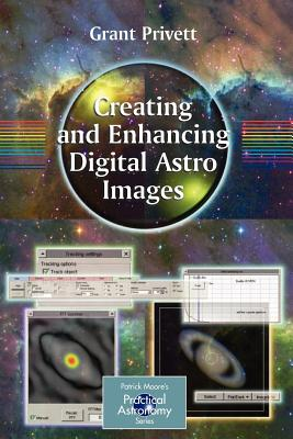 Creating and Enhancing Digital Astro Images - Privett, Grant