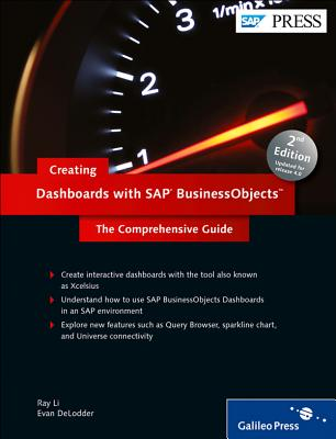 Creating Dashboards with SAP BusinessObjects: The Comprehensive Guide - Li, Ray, and Deloffer, Evan