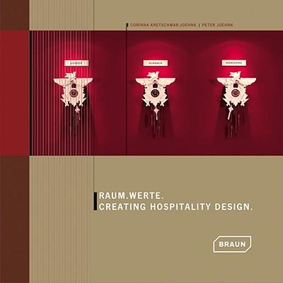 Creating Hospitality Design - Kretschmar-Joehnk, Corinna, and Joehnk, Peter