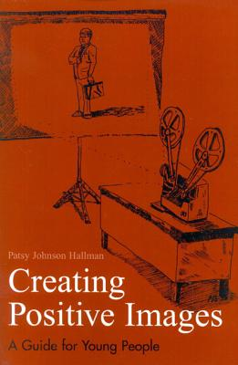 Creating Positive Personal Images for Professional Success - Hallman, Patsy Johnson