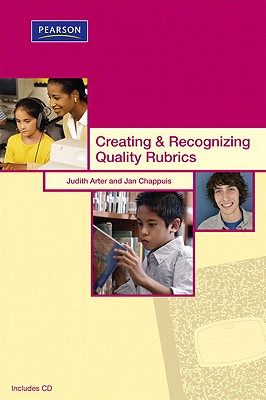 Creating & Recognizing Quality Rubrics - Arter, Judith A, and Chappuis, Jan
