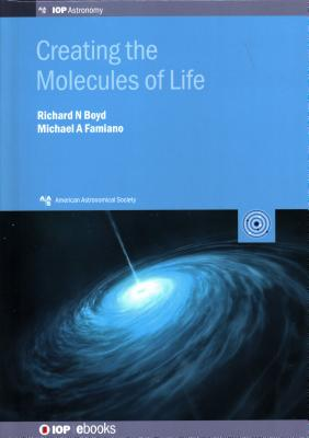 Creating the Molecules of Life - Boyd, Richard N, and Famiano, Michael A