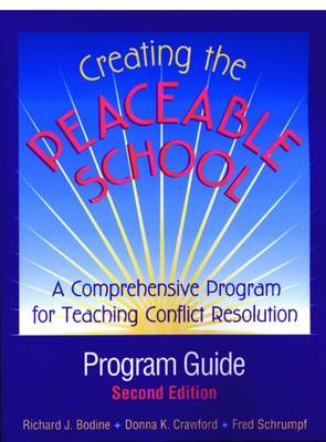 Creating the Peaceable School: A Comprehensive Program for Teaching Conflict Resolution: Program Guide - Bodine, Richard J