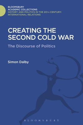 Creating the Second Cold War - Dalby, Simon