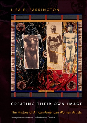 Creating Their Own Image: The History of African-American Women Artists - Farrington, Lisa E